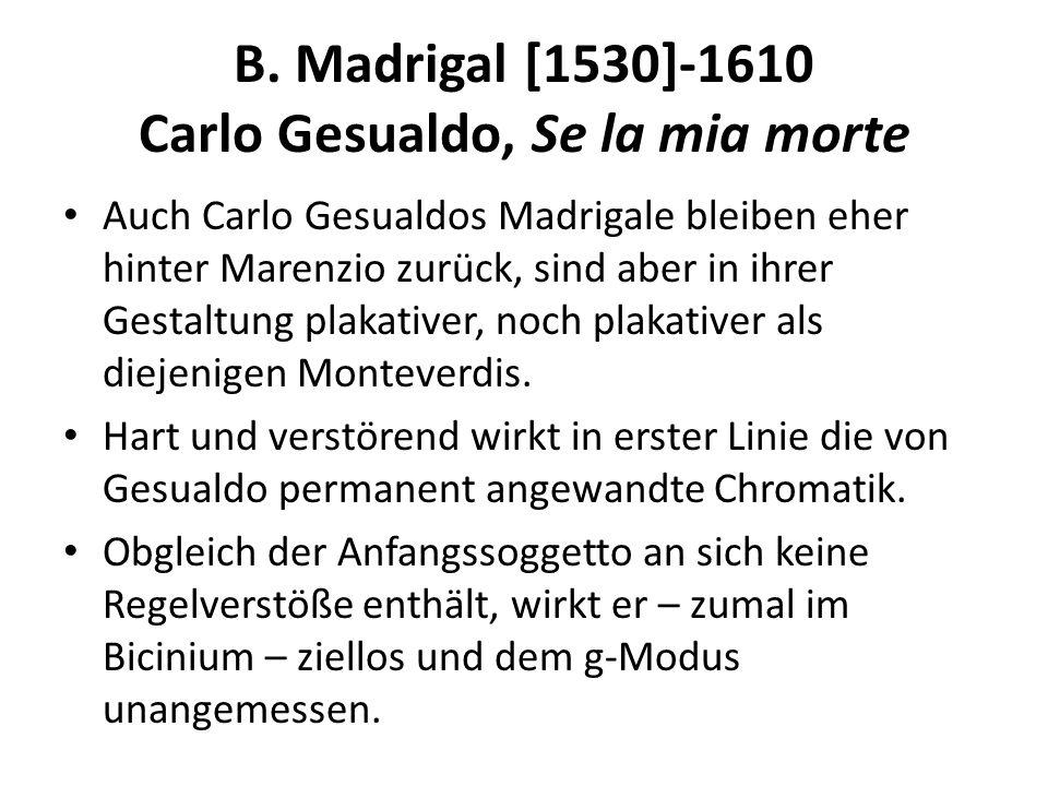 B. Madrigal [1530]-1610 Carlo Gesualdo, Se la mia morte